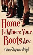 Home Is Where Your Boots Are
