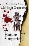 Future Imperfect by M. Scott Chambers