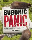 BUBONIC PANIC by Gail Jarrow