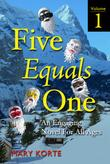 FIVE EQUALS ONE, VOL. 1 by Mary Korte