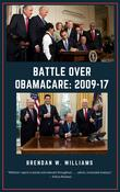 BATTLE OVER OBAMACARE by Brendan W. Williams