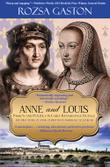 ANNE AND LOUIS by Rozsa Gaston
