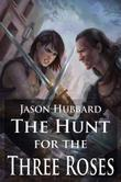 THE HUNT FOR THE THREE ROSES by Jason Hubbard