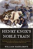 HENRY KNOX'S NOBLE TRAIN