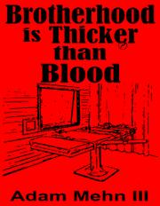 Brotherhood Is Thicker Than Blood by Adam Mehn III