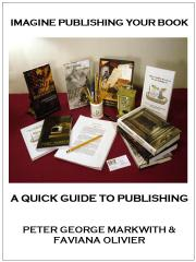 IMAGINE PUBLISHING YOUR BOOK by Peter George Markwith