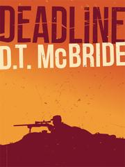 DEADLINE by D.T. McBride