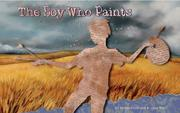 THE BOY WHO PAINTS by K. Jane Watt
