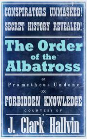 The Order of the Albatross by J. Clark Hallvin
