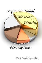 Representational Monetary Identity by Mirelo Deugh Ausgam Valis