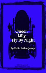 Queen Lilly Fly By Night by Robin Jessup
