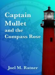 Captain Mullet and the Compass Rose by Joel M. Ratner
