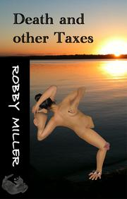 Death and other Taxes by Robert Miller