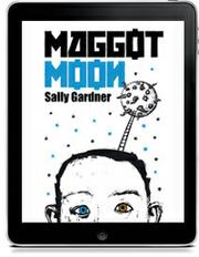 MAGGOT MOON by Sally Gardner