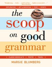 The Scoop on Good Grammar by Margie Blumberg