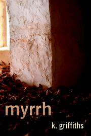 MYRRH by K. Griffiths