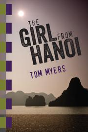 THE GIRL FROM HANOI by Tom Myers