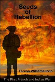 SEEDS OF REBELLION by Teresa Irvin