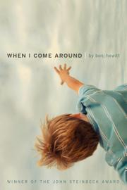 When I Come Around by Benj Hewitt