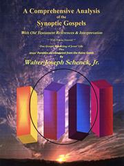A Comprehensive Analysis of the Synoptic Gospels by Walter J. Schenck Jr.
