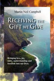 Receiving the Gift We Give. by Martin Neil Campbell