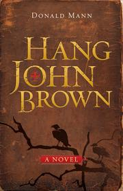 HANG JOHN BROWN by Donald Mann