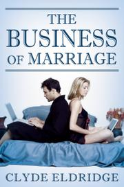THE BUSINESS OF MARRIAGE by Clyde Eldridge