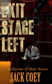 EXIT: STAGE LEFT by Jack Coey