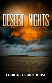 DESERT NIGHTS by Courtney Stackhouse