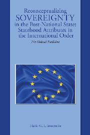 Reconceptualizing Sovereignty in the Post-National State: Statehood Attributes in the International Order by Flavio Inocencio