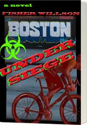 Boston Under Siege by Jessica Fisher Willson