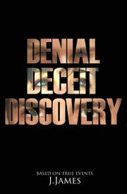 Denial Deceit Discovery by J. James