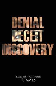 Denial Deceit Discovery by J. James