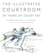 The Illustrated Courtroom  by Sue Russell