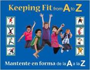 KEEPING FIT FROM A TO Z / MANTENTE EN FORMA DE LA A A LA Z by Stephanie Maze