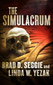The Simulacrum by Brad D. Seggie