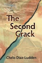 THE SECOND CRACK by Chelo Diaz-Ludden