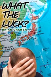 What the Luck? by Brian Cramer