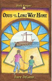 ODUS AND THE LONG WAY HOME by Dare DeLano