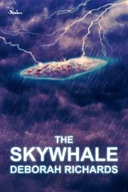 THE SKYWHALE by Deborah Richards
