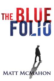THE BLUE FOLIO by Matt McMahon
