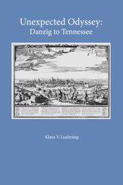 Unexpected Odyssey: Danzig to Tennessee by Klaus V. Luehning