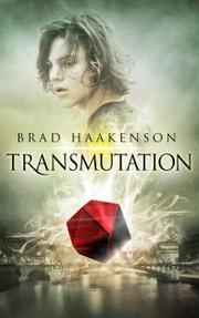 TRANSMUTATION by Brad Haakenson