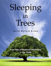 SLEEPING IN TREES by Keith Ballard Brown