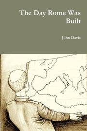 THE DAY ROME WAS BUILT by John Davis