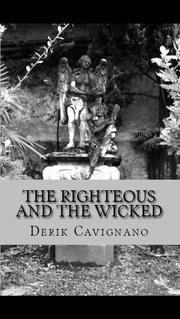 THE RIGHTEOUS AND THE WICKED  by Derik Cavignano