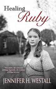 HEALING RUBY by Jennifer H. Westall