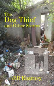 THE DOG THIEF by Jill Kearney
