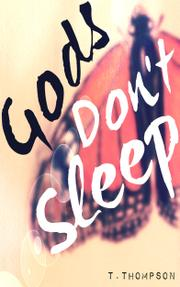 GODS DON'T SLEEP by T. Thompson