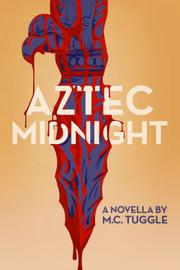 AZTEC MIDNIGHT by M. C. Tuggle